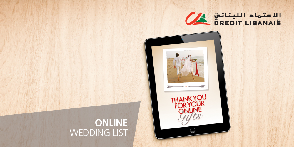 for your online wedding gift through Credit Libanais and best wishes ...